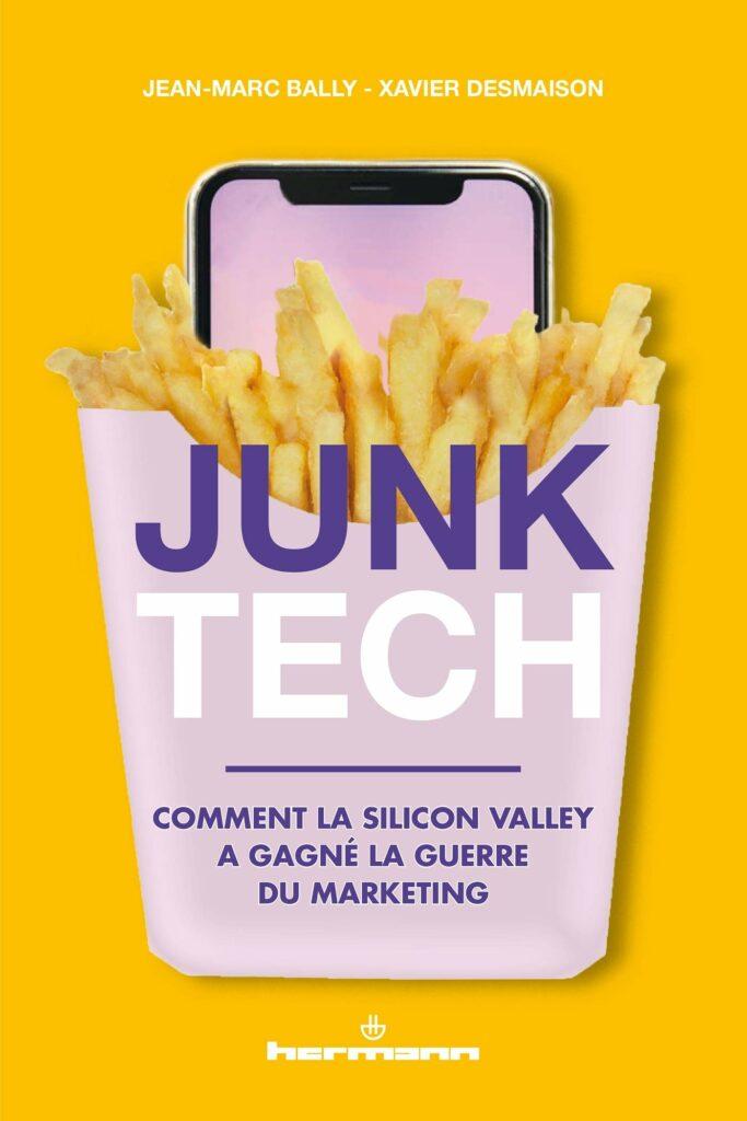 Junk Tech : Comment la Silicon Valley a gagné la guerre du marketing